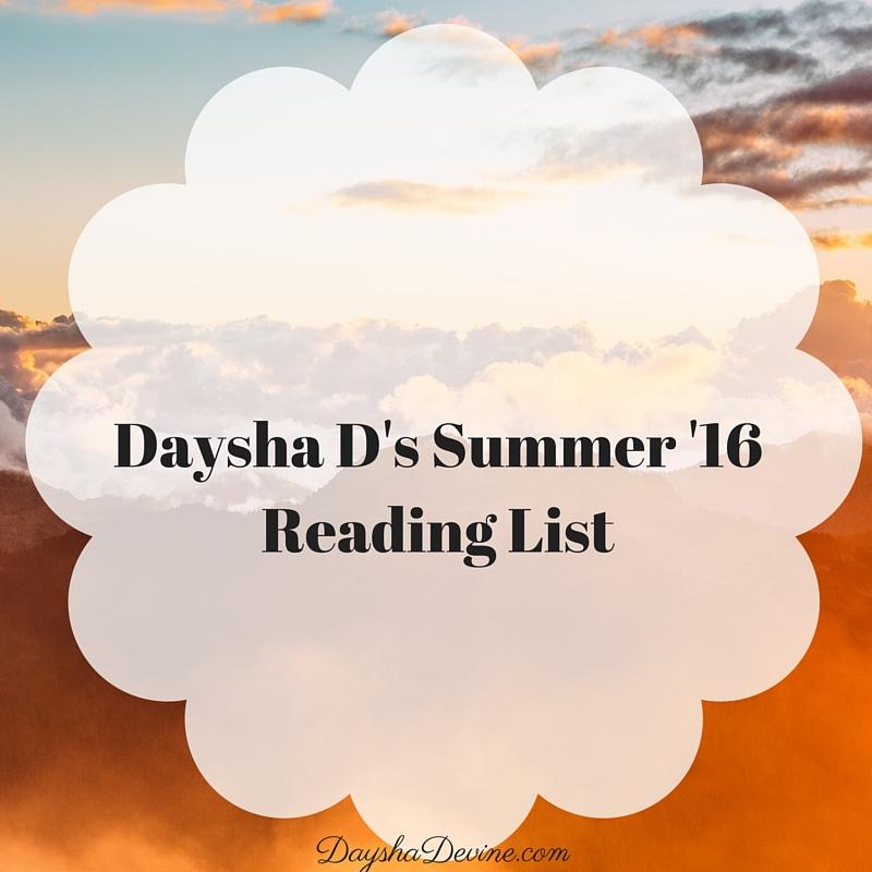 Daysha D's Summer '16 Reading List (1)